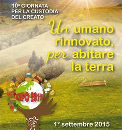 Messaggio per la 10ª Giornata per la custodia del creato (1° settembre 2015)
